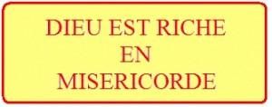 Dieu est riche en miséricorde