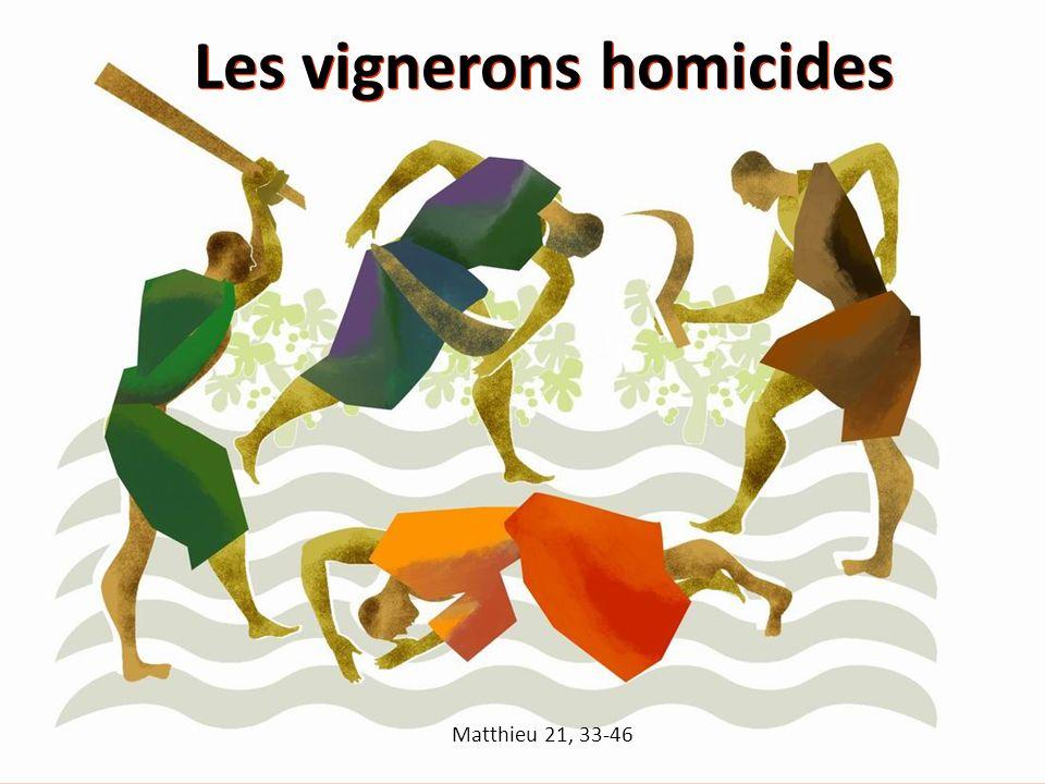 les vignerons homicides - Matthieu 21, 33-46