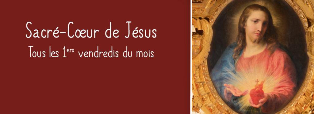 Sacré Cœur de Jésus- le premier vendredi du mois