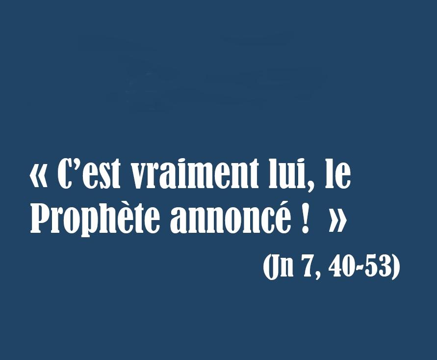 C'est vraiment lui, le Prophète annoncé !